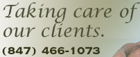 Taking care of our clients. (847) 466-1073